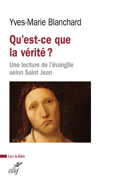 Qu'est-ce que la vérité ? Une lecture de l'évangile selon Saint Jean