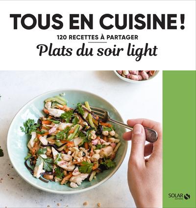 Plats du soir light - Tous en cuisine !