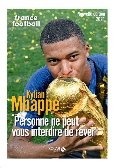 """Mbappé : """"Personne ne peut vous interdire de rêver"""""""