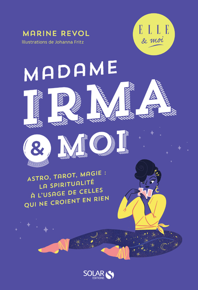 Madame Irma et moi - ELLE & moi
