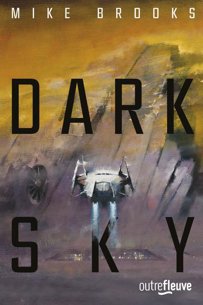 Dark sky: Un space-opera entre Star Wars et les Gardiens de la Galaxie