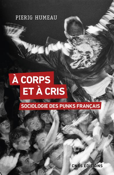 À corps et à cris - Sociologie des punks français