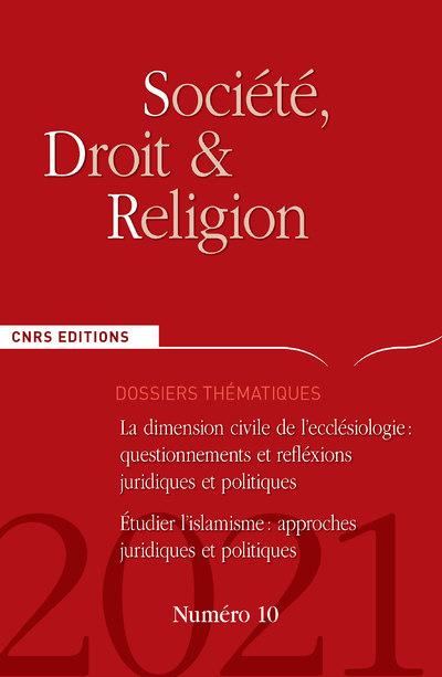 Société, Droit et Religion - numéro 10 La dimension civile de l'ecclésiologie 2021