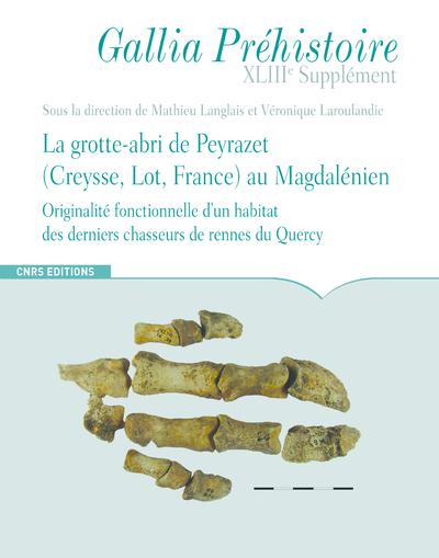 La grotte-abri de Peyrazet au Magdalénien - Supplément à Gallia Préhistoire