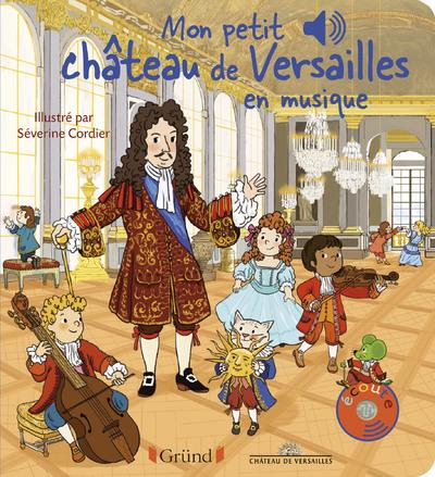 Mon petit Château de Versailles en musique – Livre sonore avec 6 puces sonores – Bébé dès 1 an