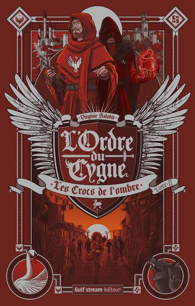 L'Ordre du cygne - tome 2 Les Crocs de l'ombre