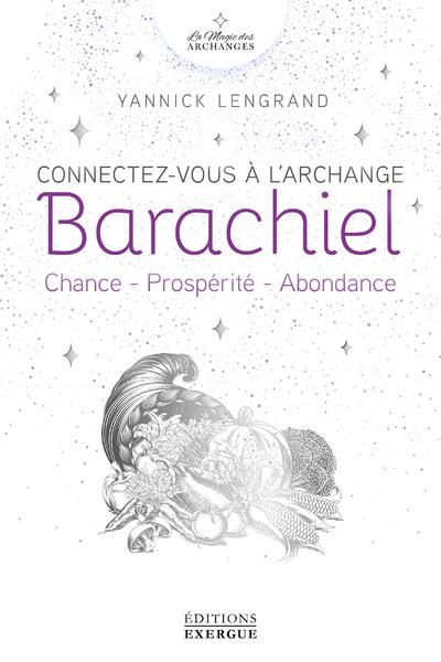 Connectez-vous à l'Archange Barachiel - Chance - Prospérité - Abondance