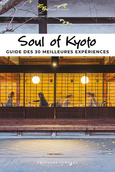 Soul of Kyoto - Guide des 30 meilleures expériences