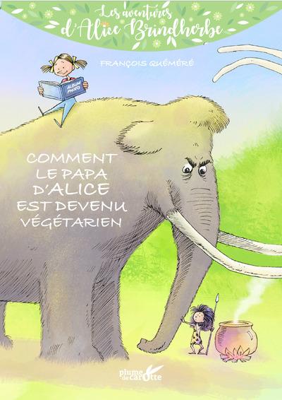 Comment le papa d'Alice est devenu végétarien