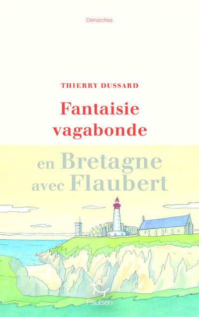 Fantaisie vagabonde en Bretagne avec Flaubert