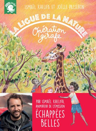 La Ligue de la Nature - Opération girafe– Premier roman jeunesse animaux – Dès 7 ans