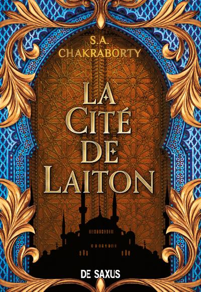 La Cité de Laiton - livre 1 La trilogie Daevabad (broché)
