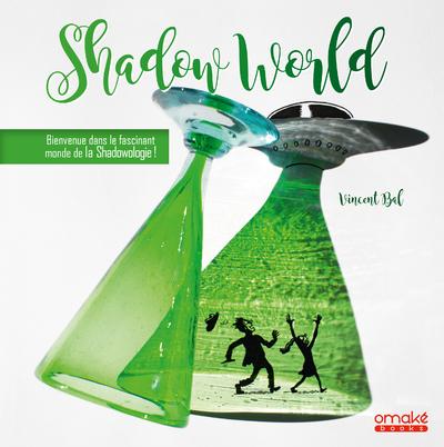 Shadow World - Bienvenue dans le fascinant monde de la Shadowologie !