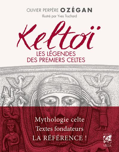 Keltoï - Les légendes des premiers Celtes