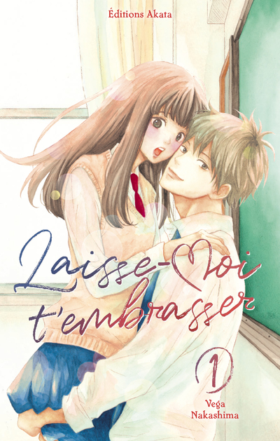 Laisse-moi t'embrasser - tome 1