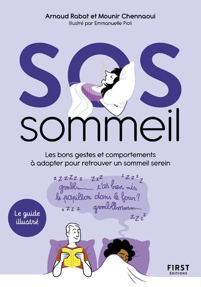 SOS sommeil - Les bons gestes et comportements pour retrouver un sommeil serein - le guide illustré