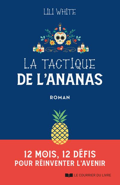 La tactique de l'ananas - 12 mois, 12 défis pour réinventer l'avenir