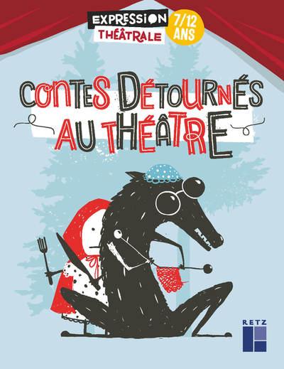Contes détournés au théâtre - 7-12 ans