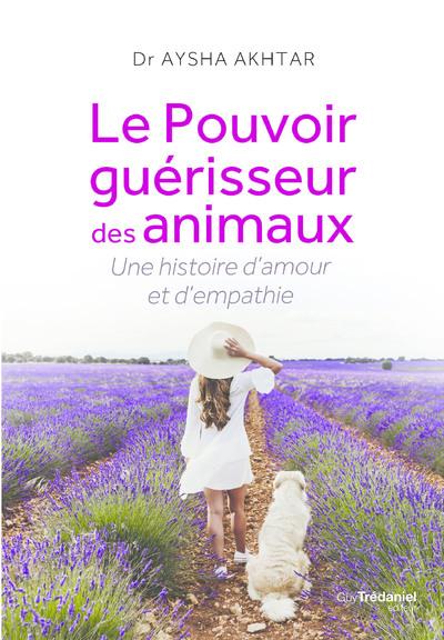 Le Pouvoir guérisseur des animaux - Une histoire d'amour et d'empathie