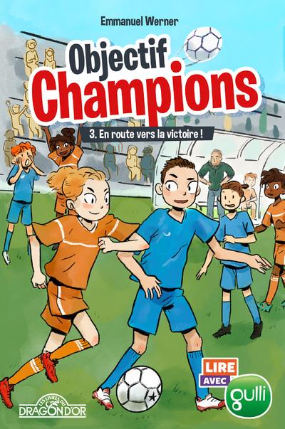 Lire avec Gulli - Objectif champions - Tome 3 - En route vers la victoire ! - Lecture roman jeunesse - Dès 8 ans