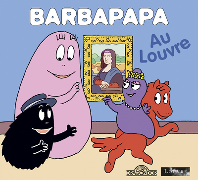 Barbapapa - Barbapapa au Louvre - Album - Dès 3 ans