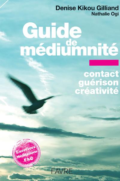 Guide de médiumnité - Contact, guérison, créativité