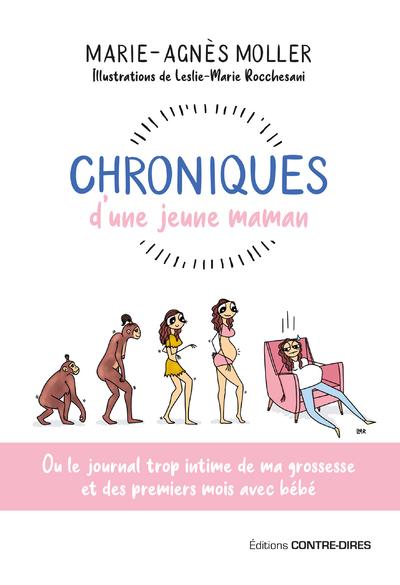 Chroniques d'une jeune maman - Ou le journal trop intime de ma grossesse et des premiers mois