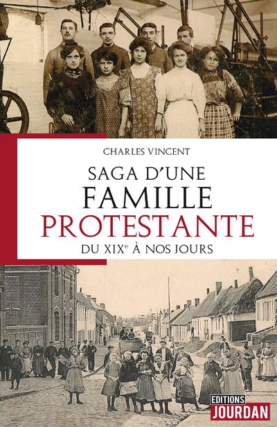 Saga d'une famille protestante, du XIXe à nos jours