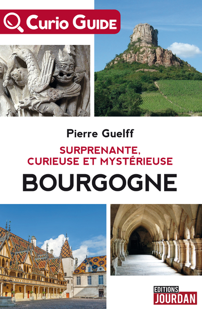 Surprenante, curieuse et mystérieuse Bourgogne