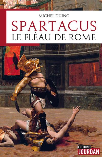 Spartacus, le fléau de Rome