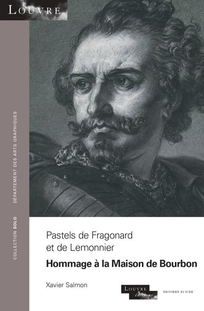 Pastels de Fragonard et de Lemonnier - Hommage à la Maison de Bourbon