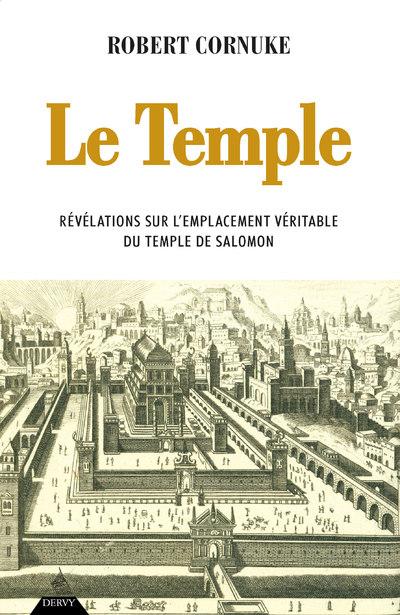 Le Temple - Révélations sur l'emplacement véritable du temple de Salomon