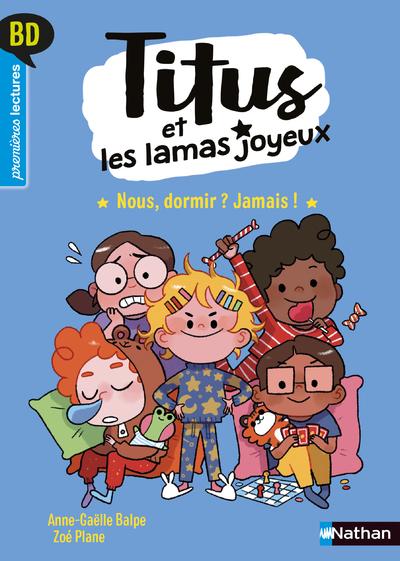 Titus et les lamas joyeux - Nous, dormir ? Jamais ! - BD - Première lecture - Niveau 3 - Dès 6 ans
