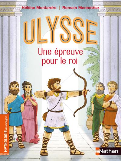 Ulysse, une épreuve pour le roi - Roman Mythologie - Dès 7 ans
