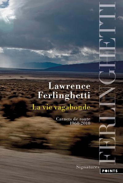 La Vie vagabonde - Carnets de route 1960-2010