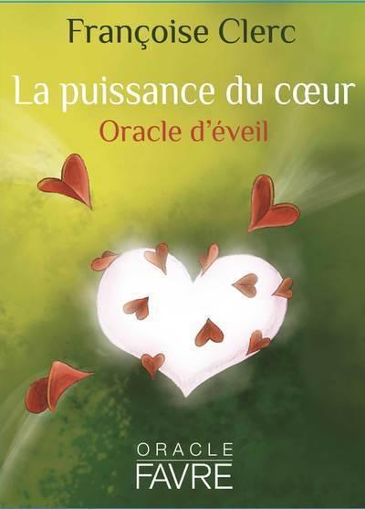 La puissance du coeur - Oracle d'éveil