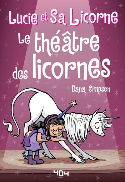 Lucie et sa licorne Tome 8 : Le théâtre des licornes - Bande dessinée jeunesse - Dès 8 ans